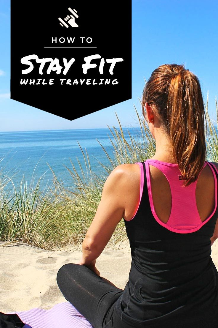 How To Stay Fit While Traveling 5 Tips That Keep Me In Shape Health And Fitness Travel