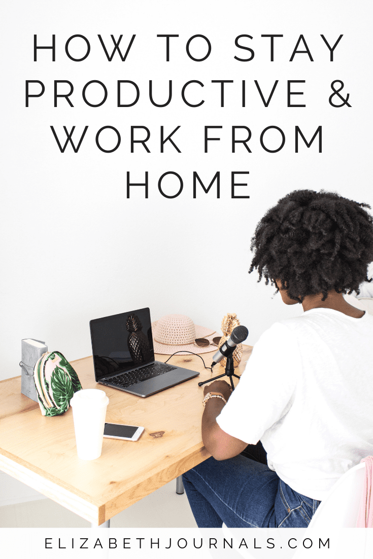 How To Stay Productive When Working From Home Elizabethjournals Mom Time Management Working From Home Working Mom Life