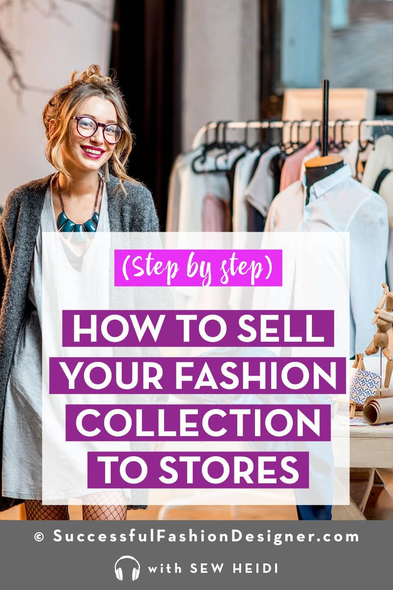 Sell Your Clothing Line To Retailers A Step By Step Guide Fashion Design Jobs Fashion Fashion Design