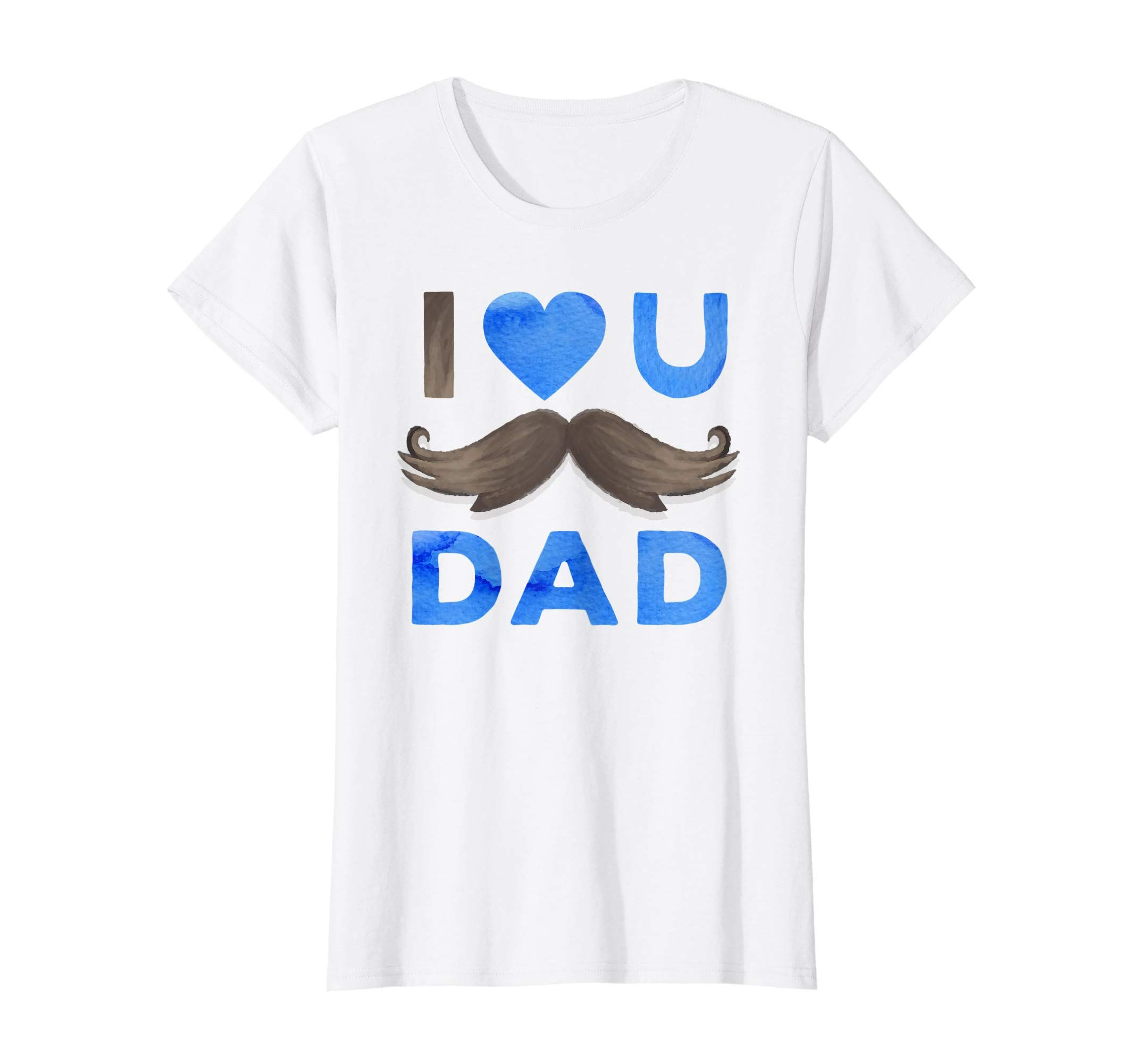 79e24217 Amazon.com: I Love You Dad tshirt - Mustache Father's Day Gift T ...