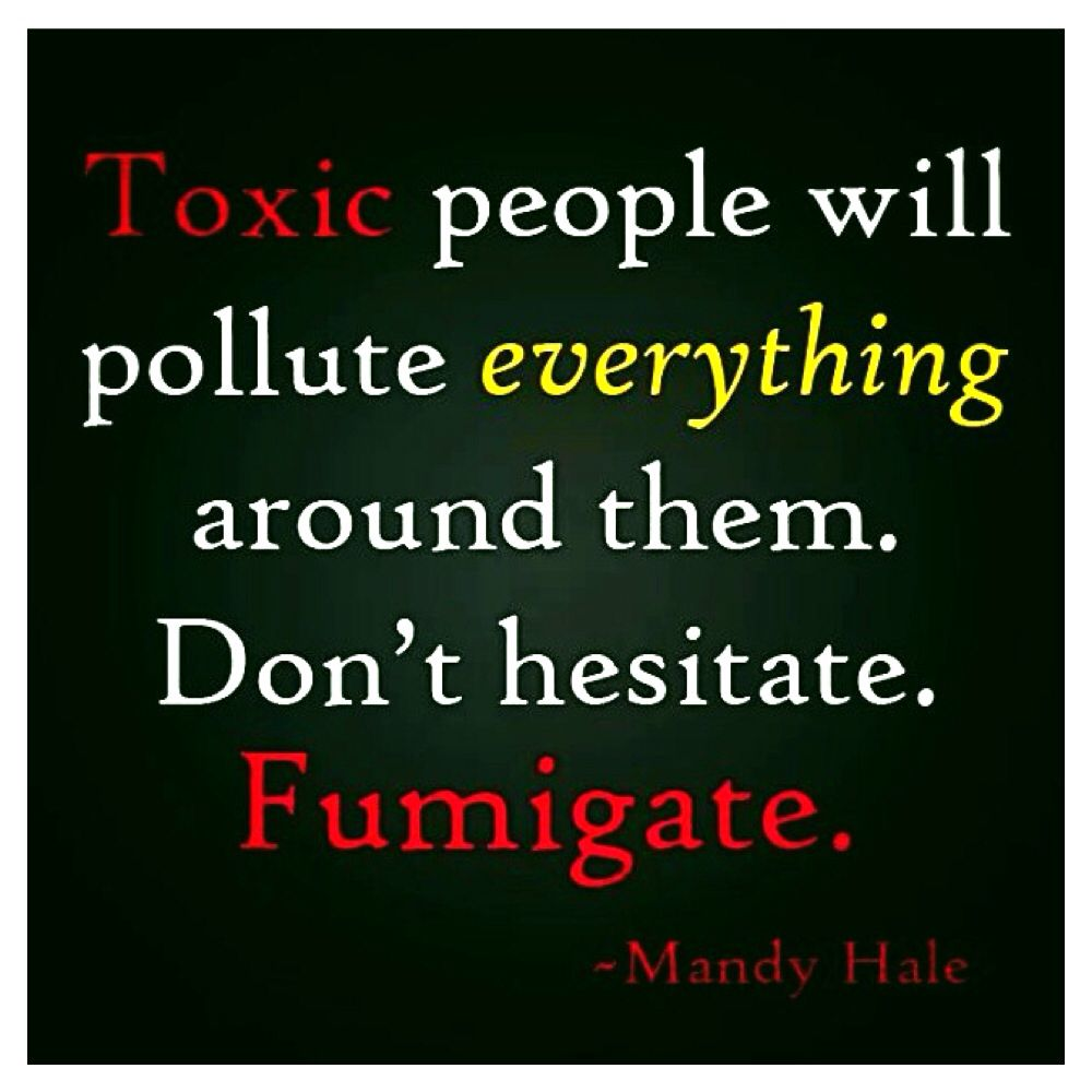 New year. New start. Eliminate toxic people from your life ...