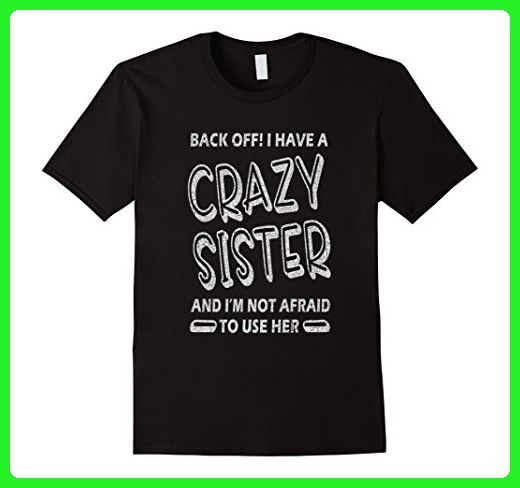 Mens Back Off! I Have a Crazy Sister T Shirt Funny Vintage Style 3XL Black - Relatives and family shirts (*Amazon Partner-Link)