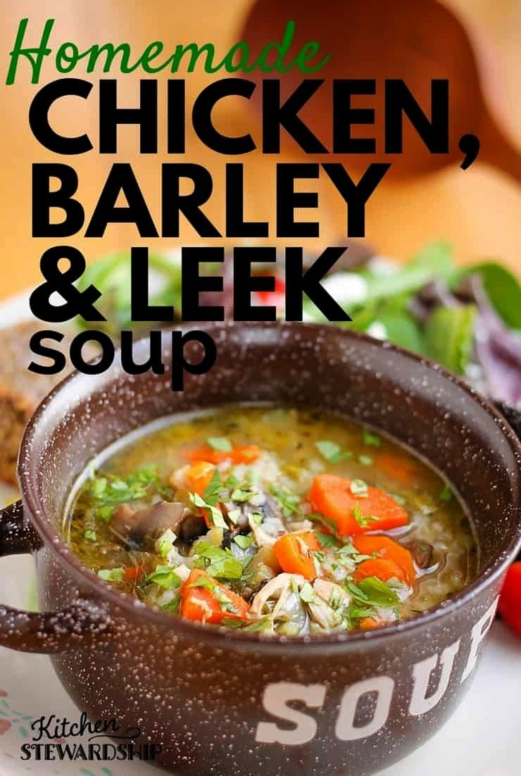 you eat leeks very often Give them a try with homemade chicken barley and leek soupDo you eat leeks very often Give them a try with homemade chicken barley and leek soup...