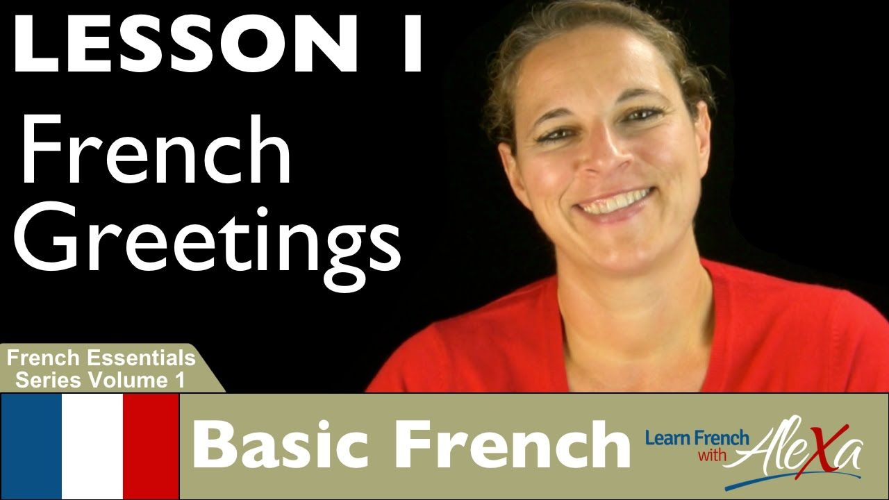 French Greetings Learn French With Alexas French Essentials Vol