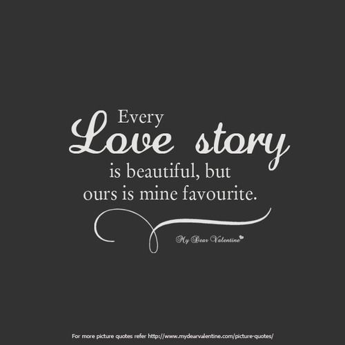 Every Love Story Is Beautiful Beautiful Love Quotes English Love Quotes Love Quotes For Him