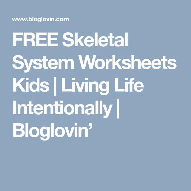 Free Skeletal System Worksheets Kids Living Life Intentionally