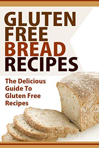 Gluten Free Bread Recipes: The Delicious Guide To Gluten Free Recipes by Mary Ann Templeton http://www.amazon.com/dp/B00ZVKYLMW/ref=cm_sw_r_pi_dp_EHpJvb06R249Q