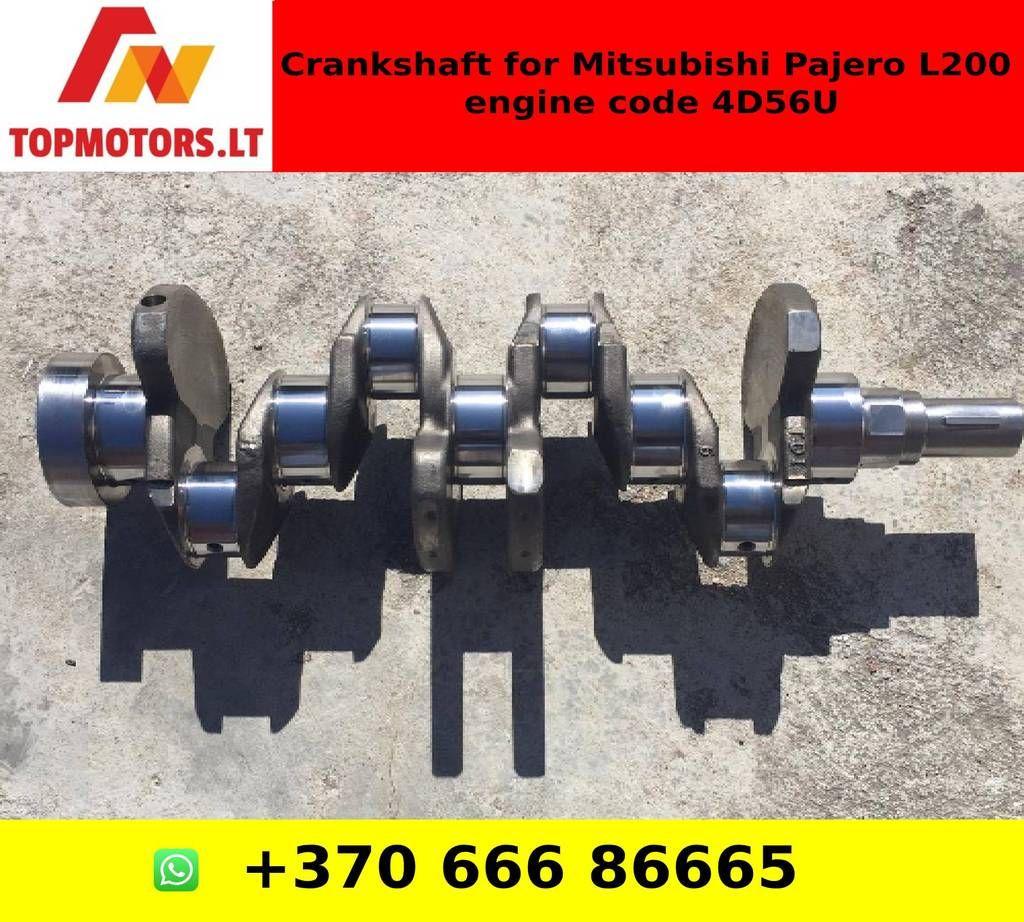 Crankshaft For Mitsubishi Pajero L200 Engine Code 4d56u Mitsubishi Pajero Mitsubishi Engineering