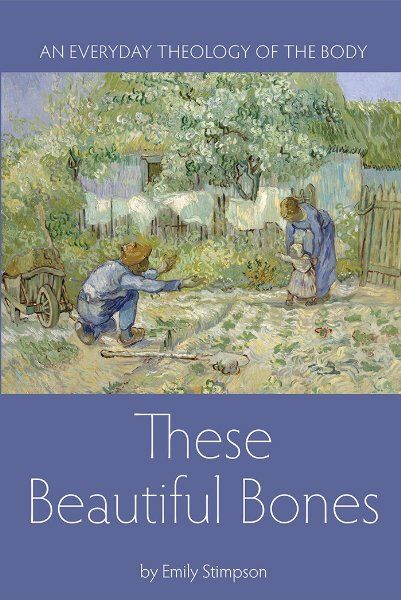 These Beautiful Bones: An Everyday Theology of the Body:Amazon:Books