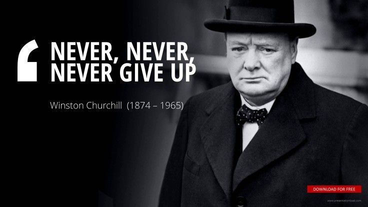 Never Never Never Give Up Winston Churchill With Images