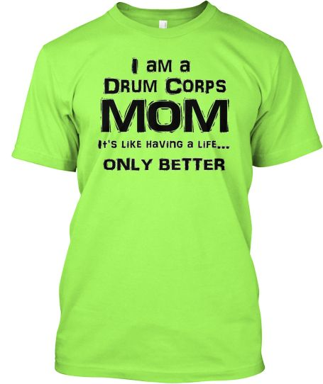 MOMS -Show your DRUM CORPSpride with this beautifully expressive t-shirt! Great for middle school/high school/college/marching bands!