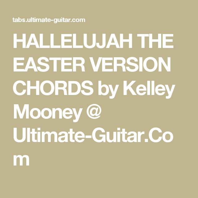 HALLELUJAH THE EASTER VERSION CHORDS by Kelley Mooney @ Ultimate ...