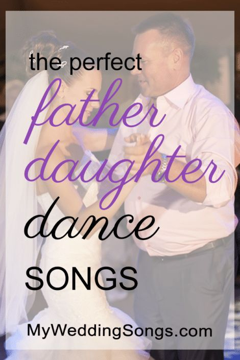 The Perfect Songs To Play During Father Daughter Dance Wedding Best 75