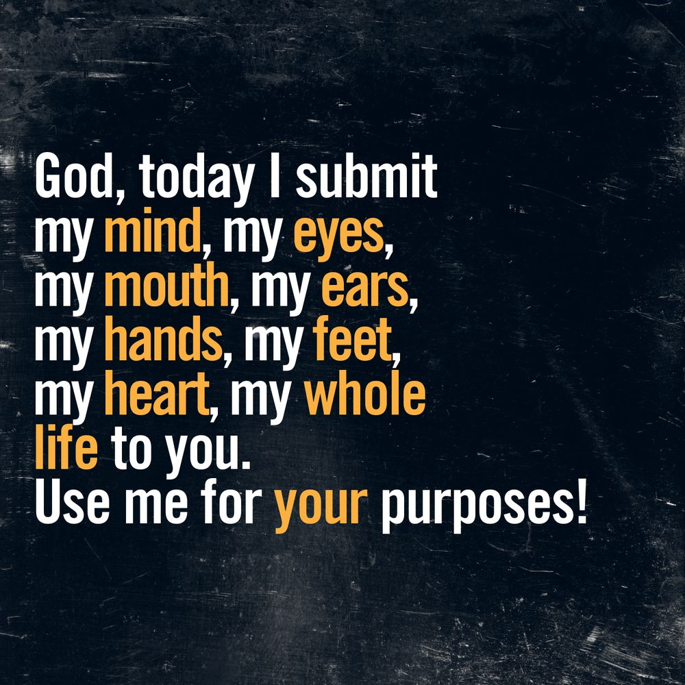 You Inspiration Hut Submit Your Inspiration: A Prayer: Submit Yourself To God