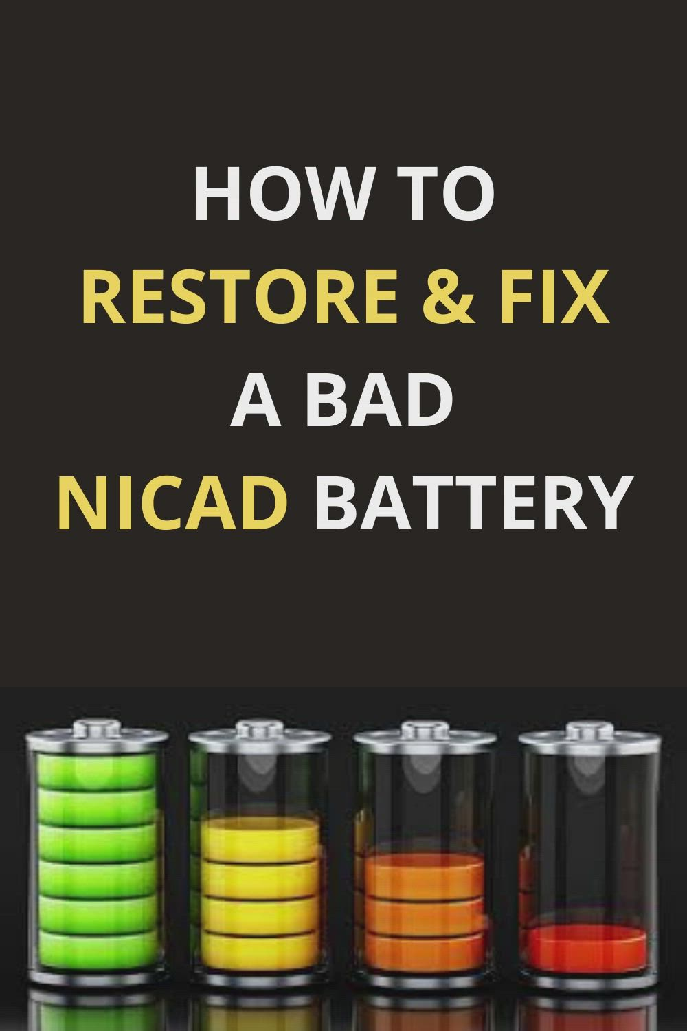 How To Restore Fix A Bad Nicad Battery Video In 2021 Batteries Diy Car Battery Hacks Battery Repair