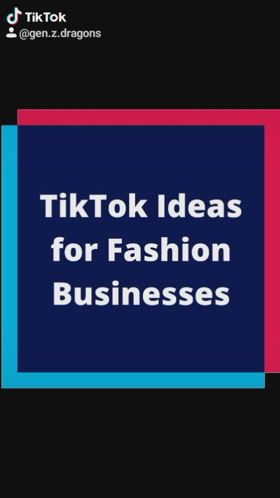 Tiktok Ideas For Fashion Businesses Video Business Fashion Fashion Business