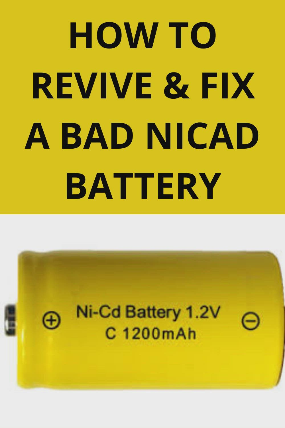 How To Revive Fix A Bad Nicad Battery Video In 2021 Battery Revival Bad