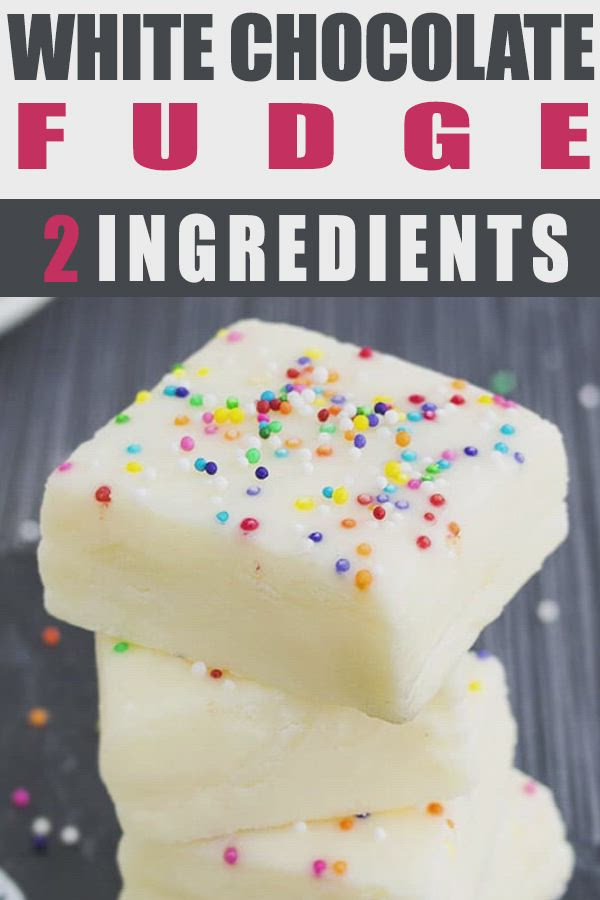 This Easy No Bake 2 Ingredient White Chocolate Fudge Recipe Requires Only Condensed Milk And White C Video Fudge Recipes Easy Fudge Recipes Chocolate Fudge Recipes