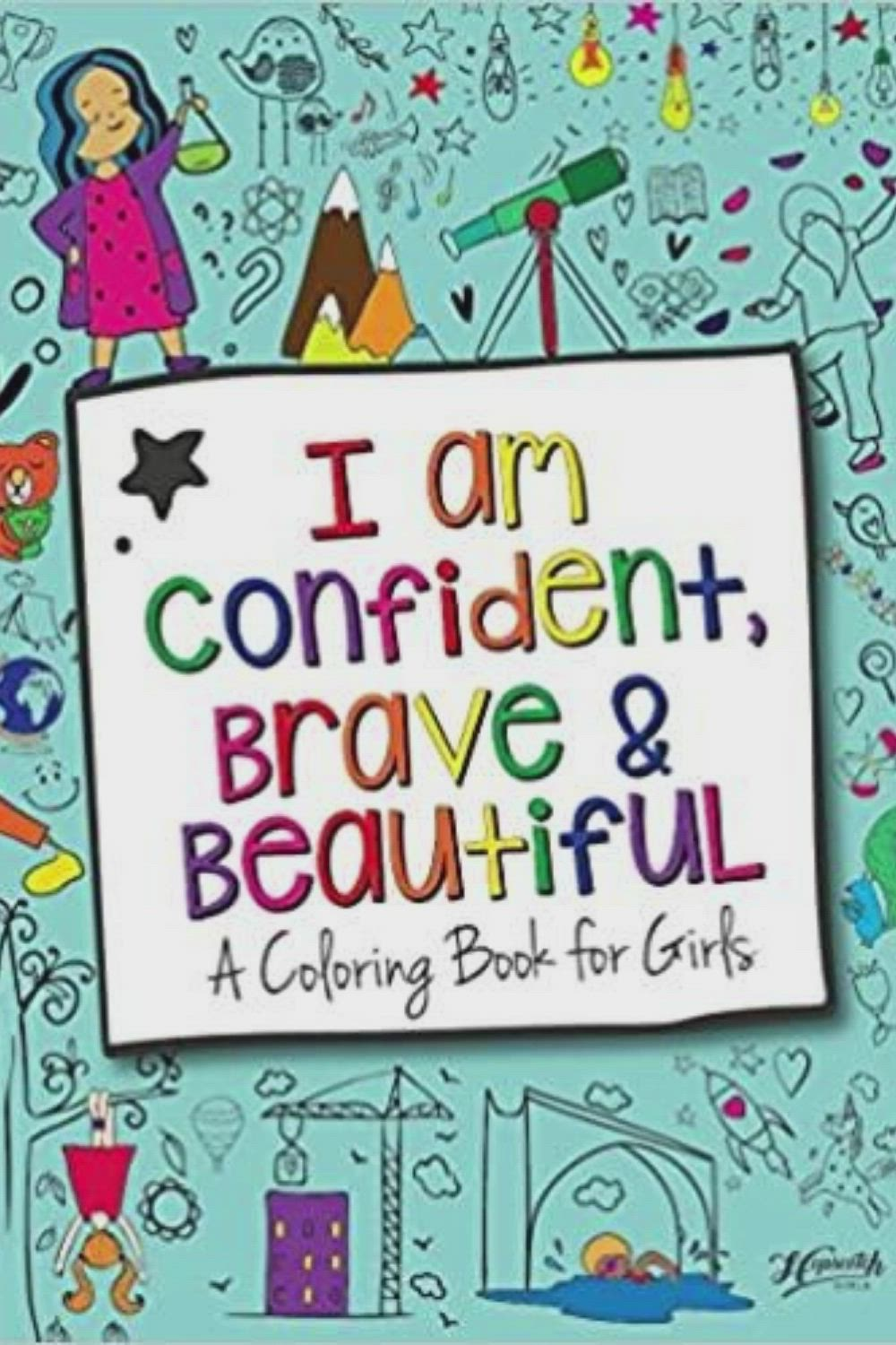 I Am Confident Brave Beautiful A Coloring Book For Girls Hopscotch Girls 9780692927991 Amazon Com Books Coloring Books Book Girl Books
