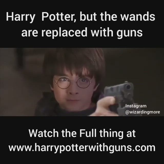 Harry Potter Replaced With Guns Video Harry Potter Quotes Funny Harry Potter Memes Hilarious Harry Potter Feels