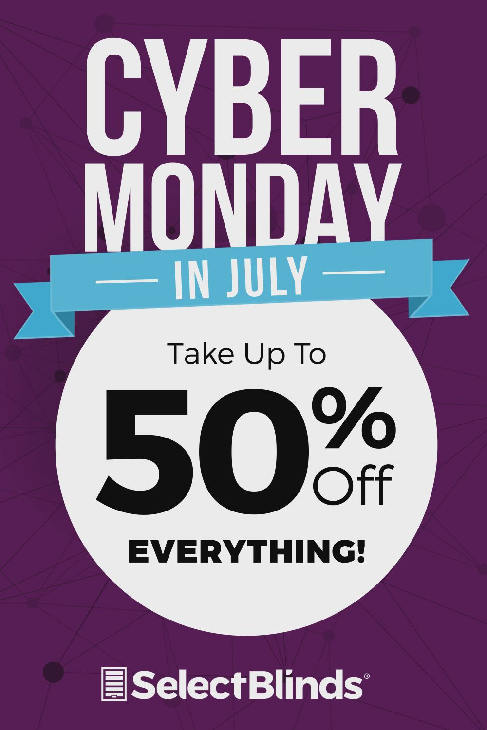 Cyber Monday In July At Select Blinds Up To 50 Off Everything Video In 2020 Select Blinds Custom Blinds Shades Blinds