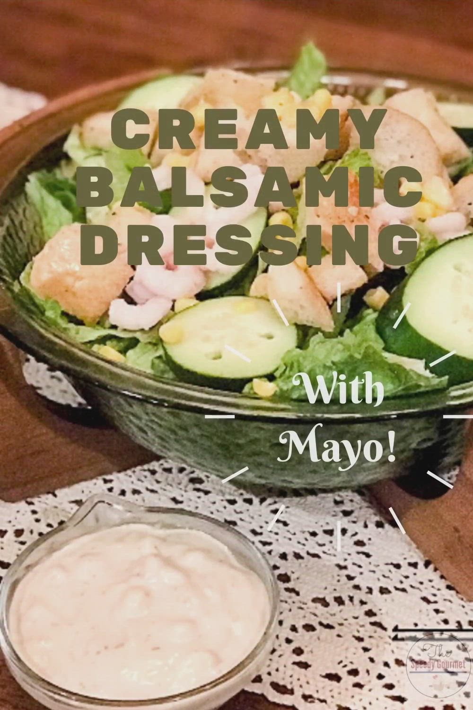 Easy Creamy Balsamic Dressing